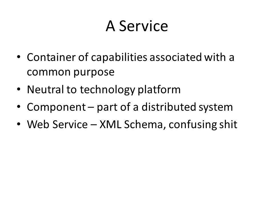 A Service Container of capabilities associated with a common purpose