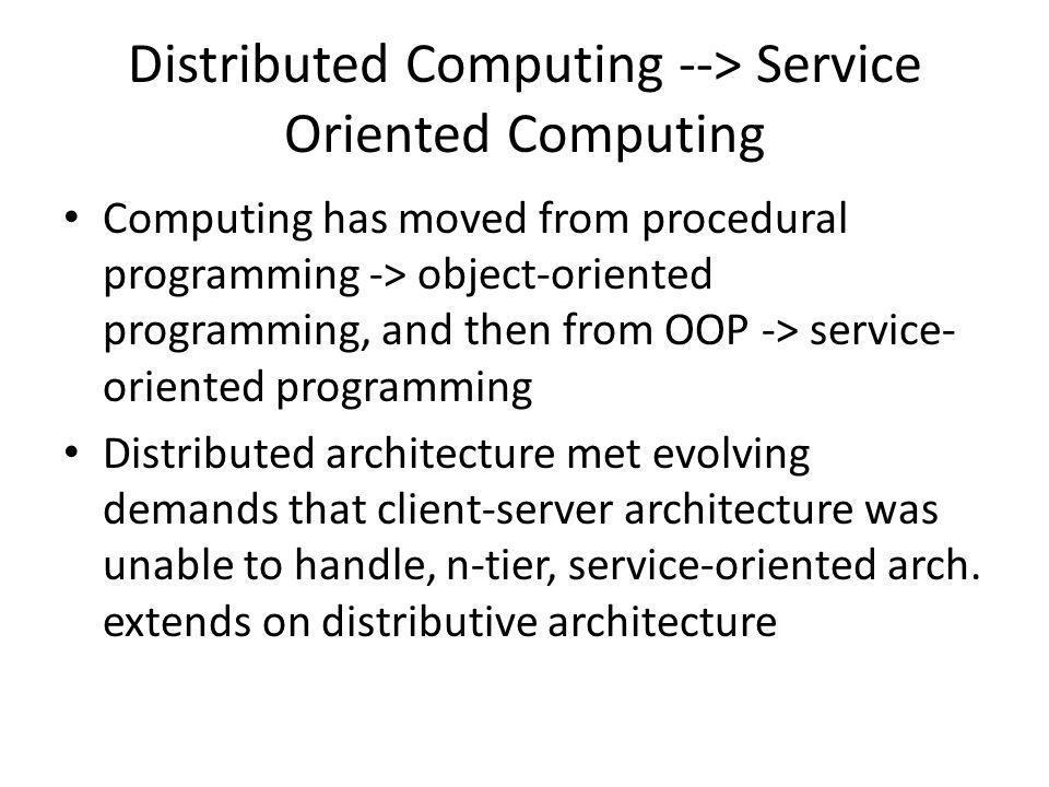 Distributed Computing --> Service Oriented Computing