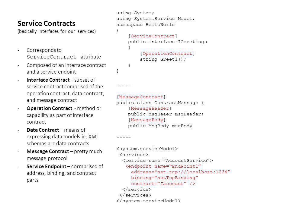 Service Contracts (basically interfaces for our services)