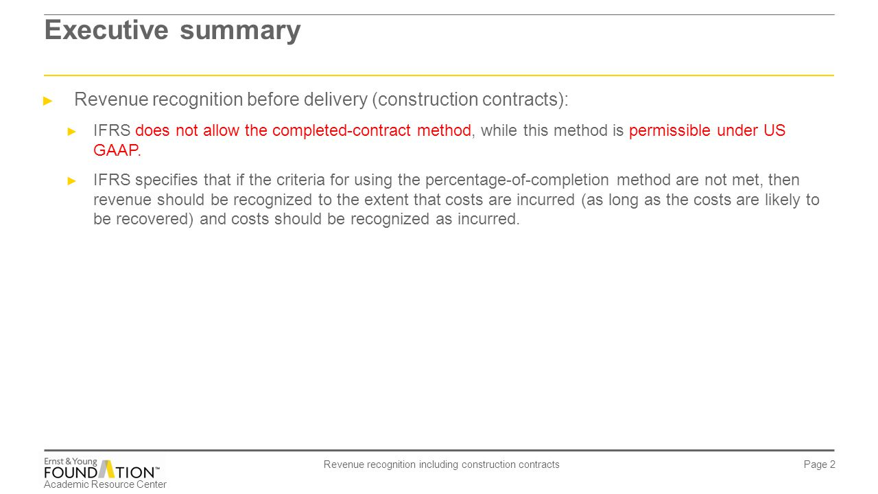 Executive summary Revenue recognition before delivery (construction contracts):