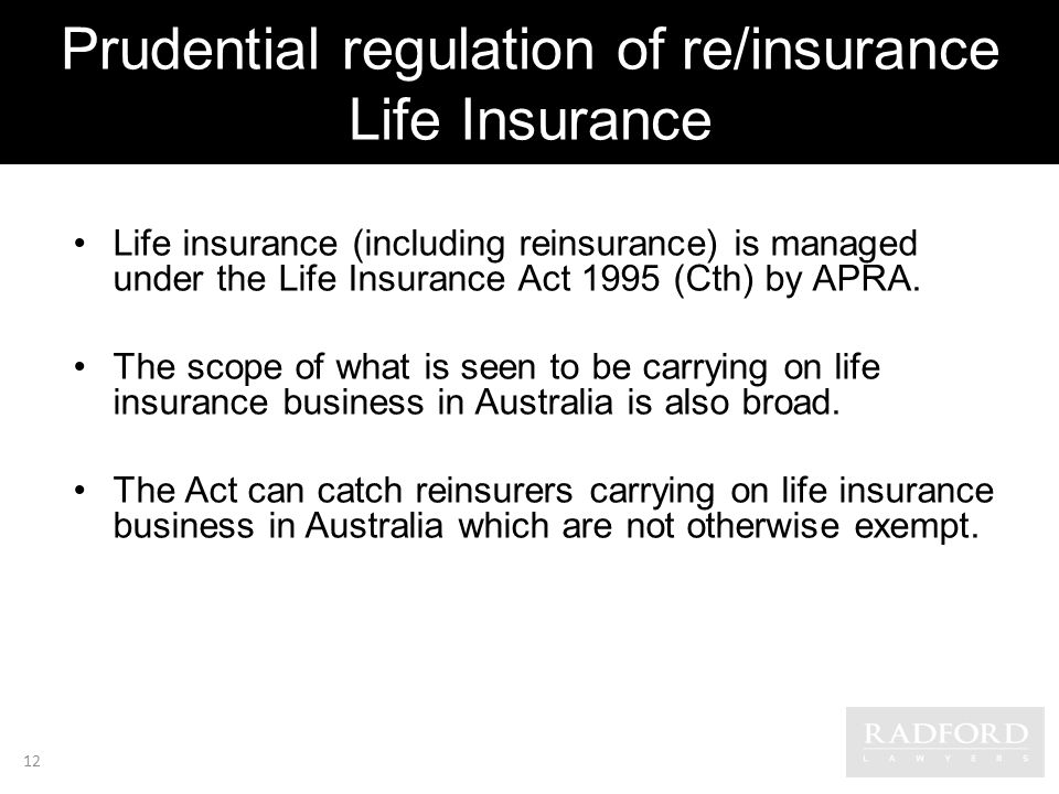 Prudential regulation of re/insurance Life Insurance