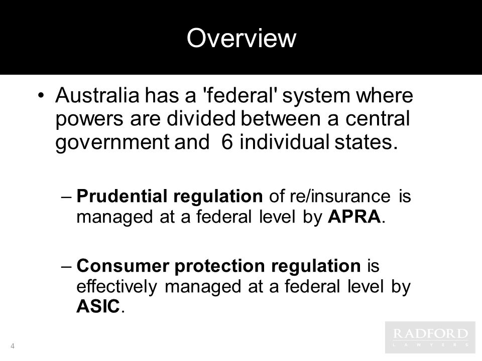 Overview Australia has a federal system where powers are divided between a central government and 6 individual states.