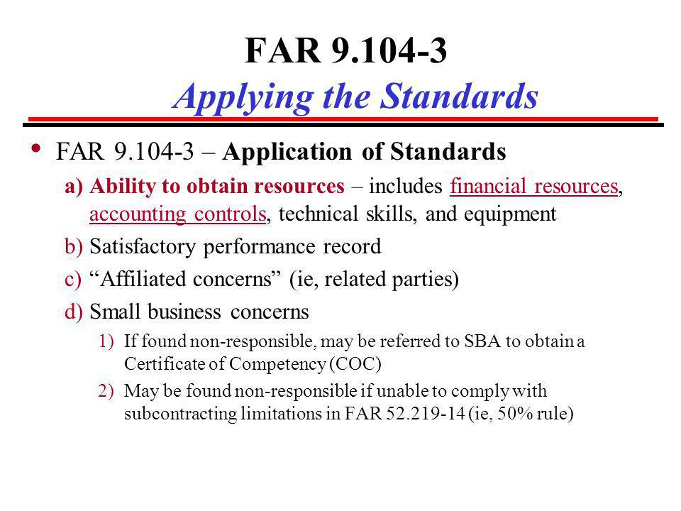 FAR 9.104-3 Applying the Standards