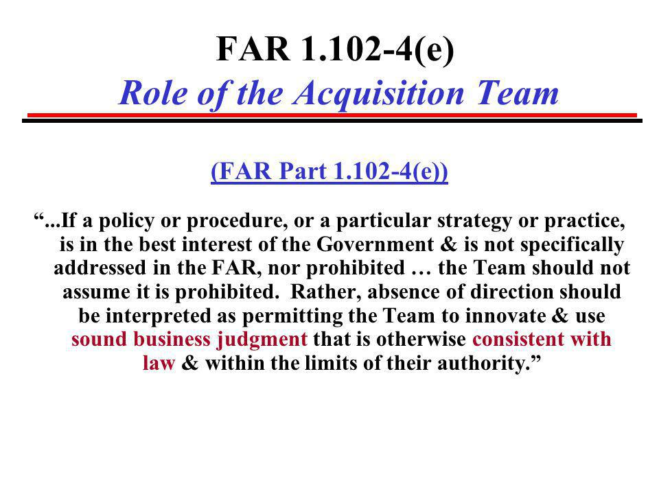FAR 1.102-4(e) Role of the Acquisition Team