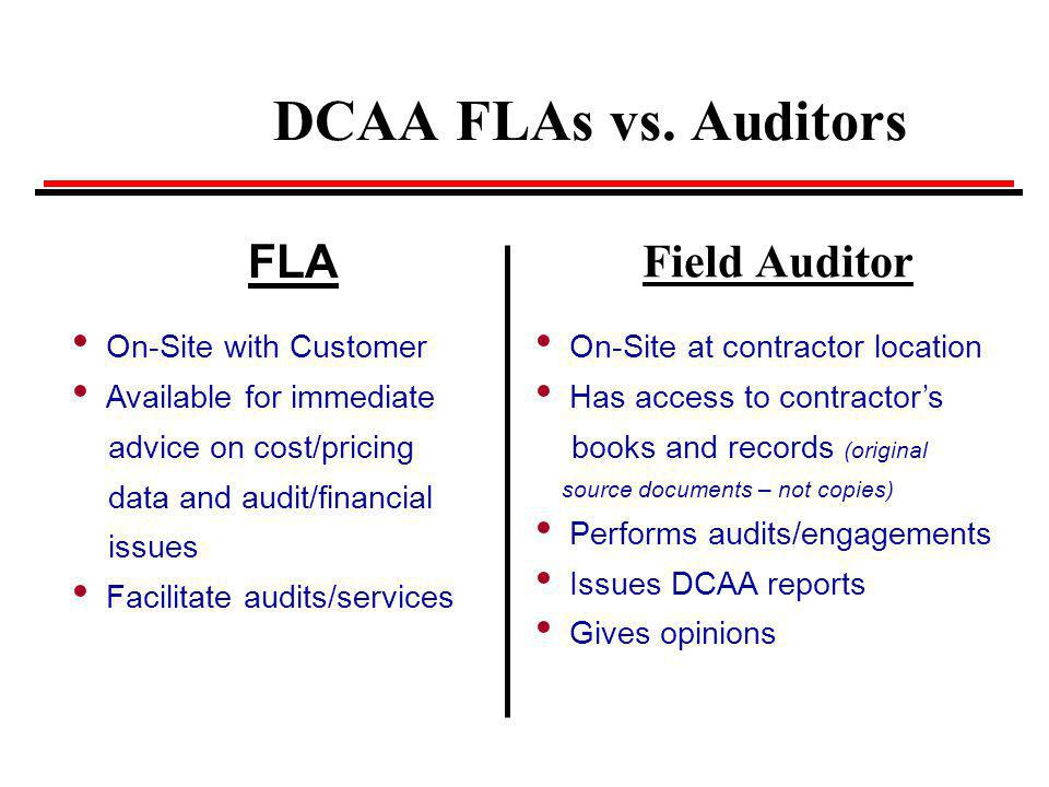 DCAA FLAs vs. Auditors FLA Field Auditor On-Site with Customer