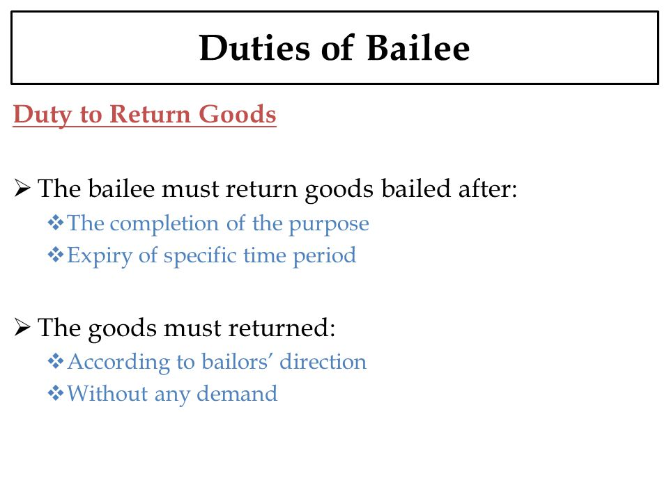 Duties of Bailee Duty to Return Goods