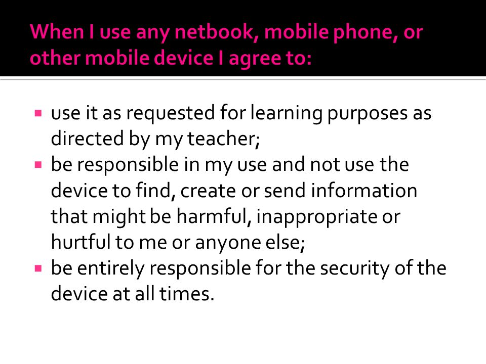 When I use any netbook, mobile phone, or other mobile device I agree to: