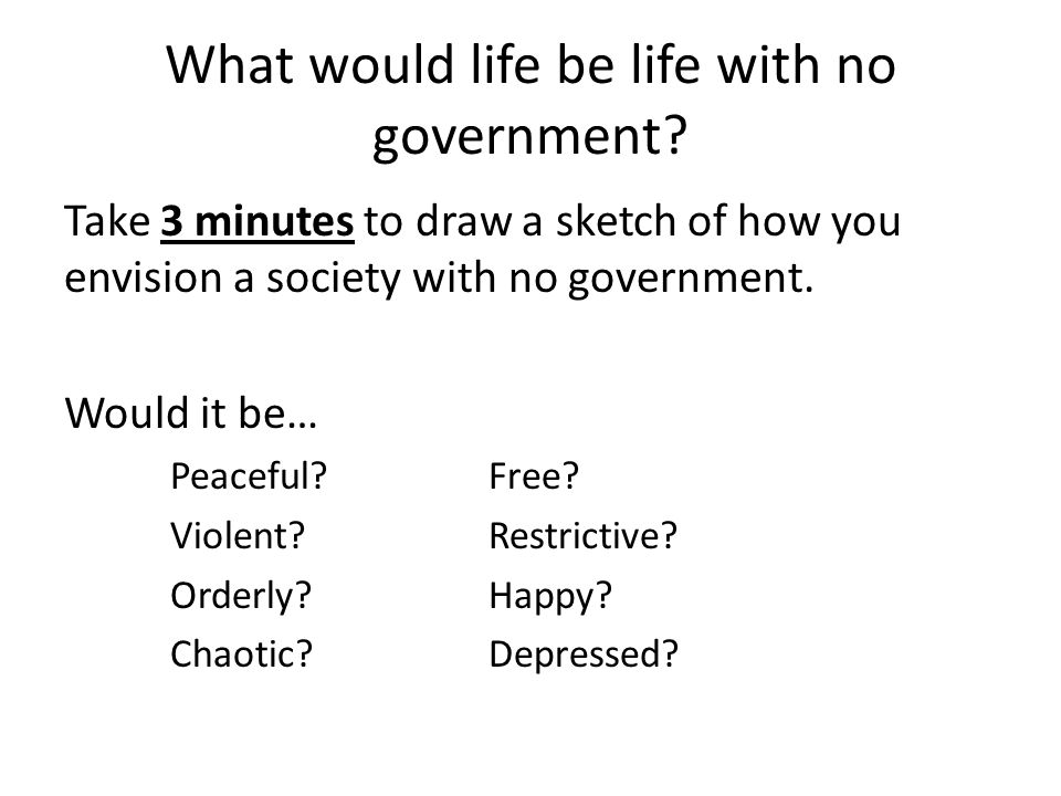 What would life be life with no government
