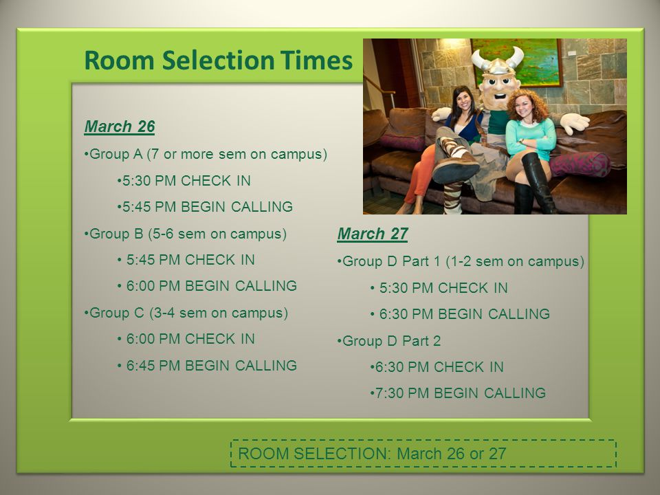 Room Selection Times March 26 March 27 ROOM SELECTION: March 26 or 27
