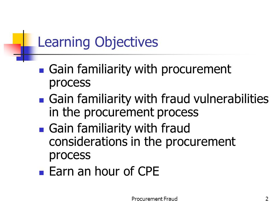 Learning Objectives Gain familiarity with procurement process