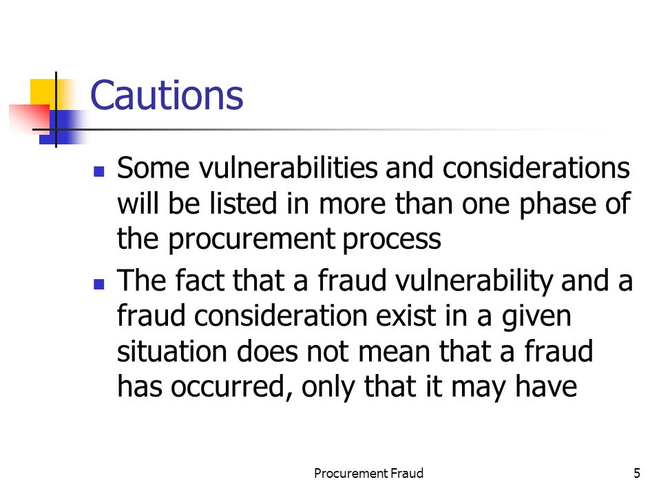 Cautions Some vulnerabilities and considerations will be listed in more than one phase of the procurement process.
