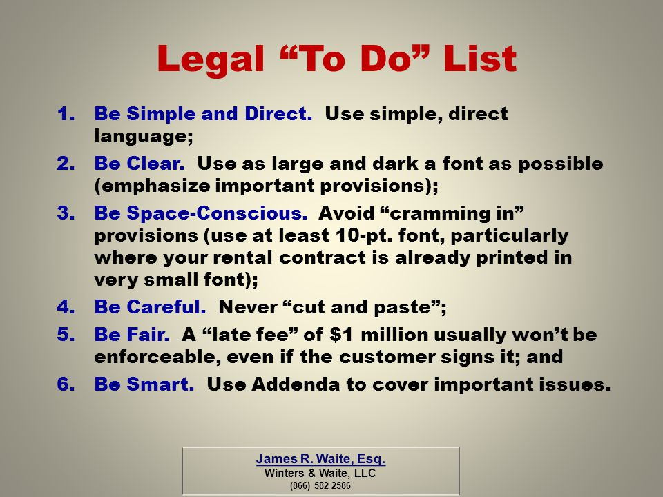 Legal To Do List Be Simple and Direct. Use simple, direct language;