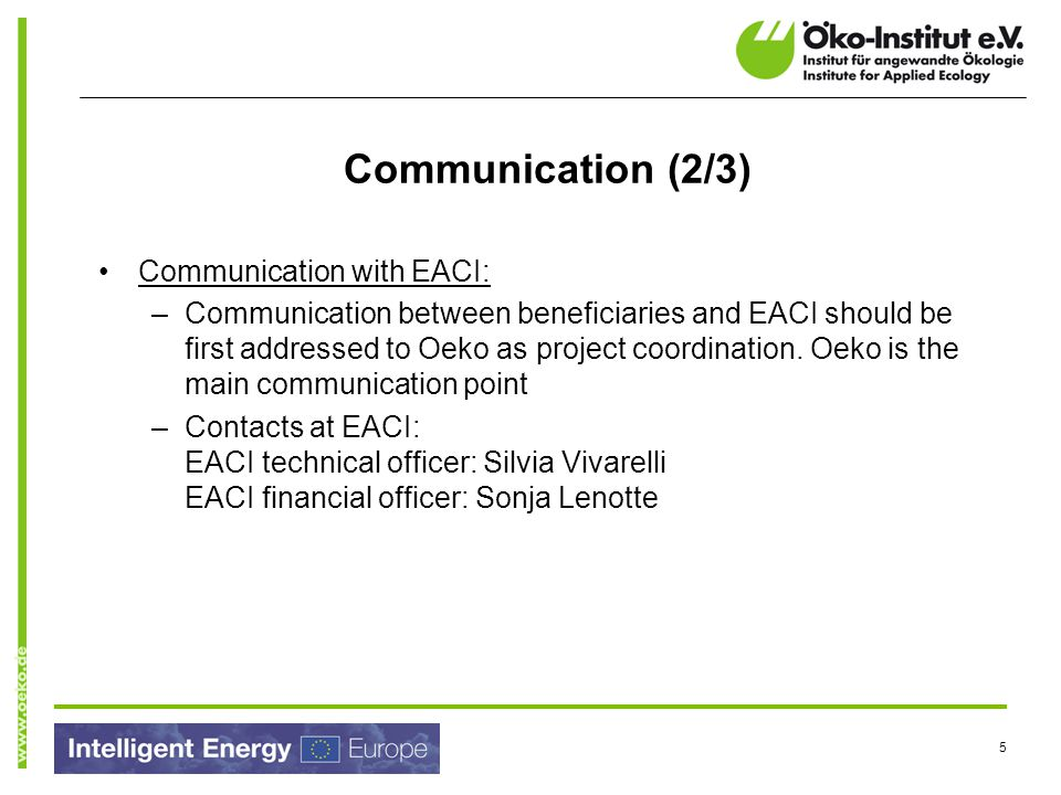Communication (2/3) Communication with EACI: