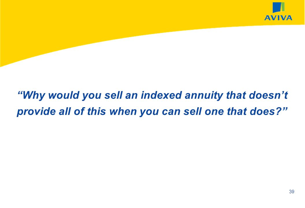 Why would you sell an indexed annuity that doesn't