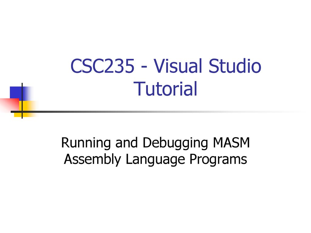 CSC235 - Visual Studio Tutorial - ppt download