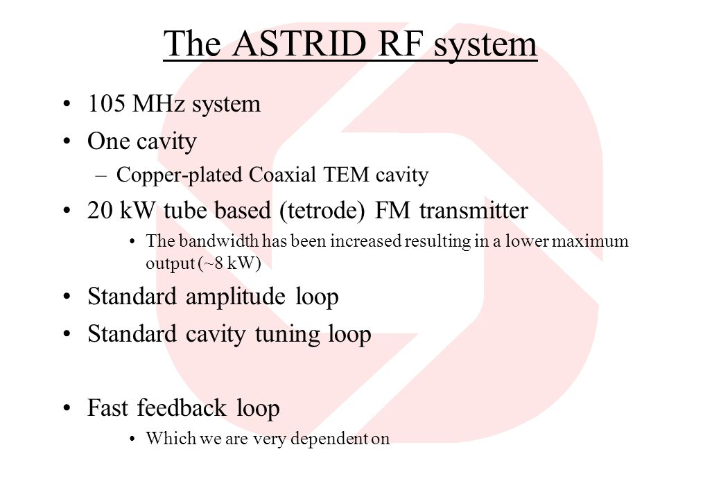 The ASTRID RF system 105 MHz system One cavity
