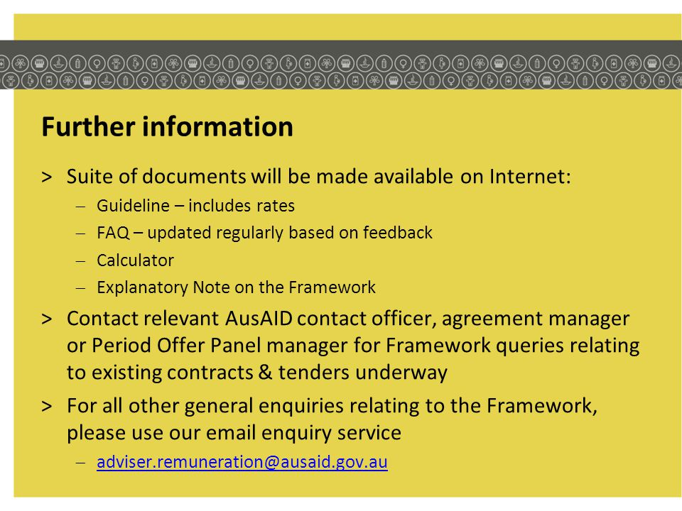 Further information Suite of documents will be made available on Internet: Guideline – includes rates.