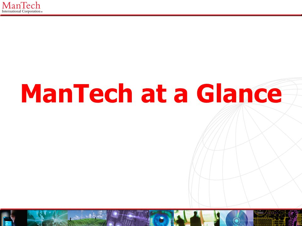 ManTech at a Glance