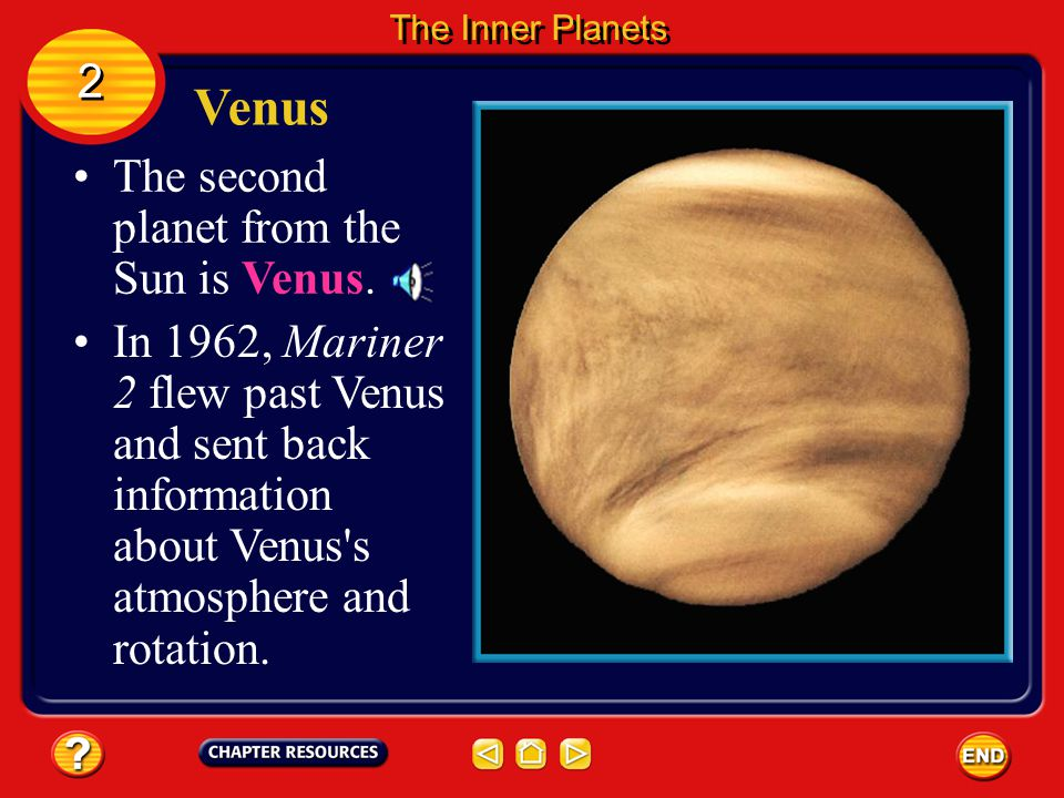 Venus 2 The second planet from the Sun is Venus.
