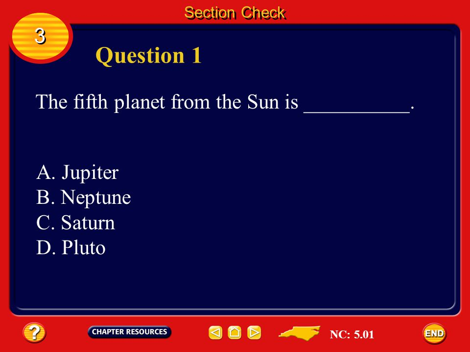 Question 1 3 The fifth planet from the Sun is __________. A. Jupiter