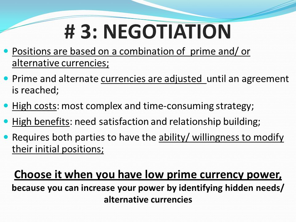 # 3: NEGOTIATION Positions are based on a combination of prime and/ or alternative currencies;