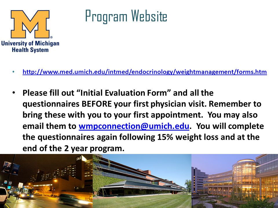 Program Website http://www.med.umich.edu/intmed/endocrinology/weightmanagement/forms.htm.