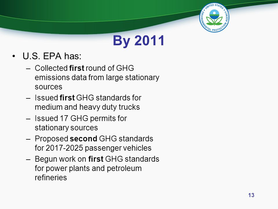By 2011 U.S. EPA has: Collected first round of GHG emissions data from large stationary sources.