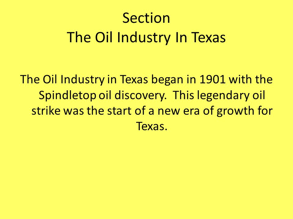 Section The Oil Industry In Texas
