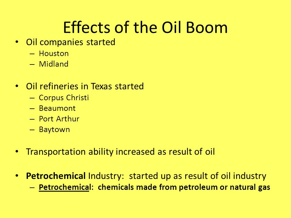 Effects of the Oil Boom Oil companies started