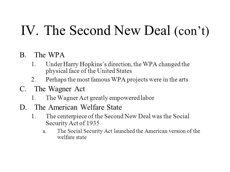 IV. The Second New Deal (con't)