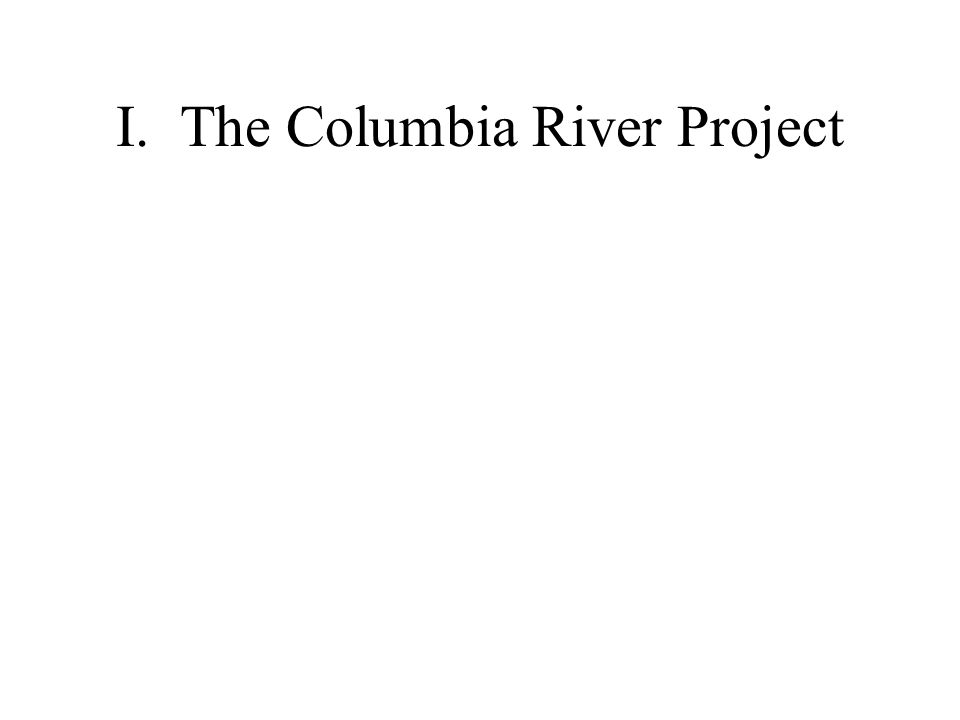 I. The Columbia River Project