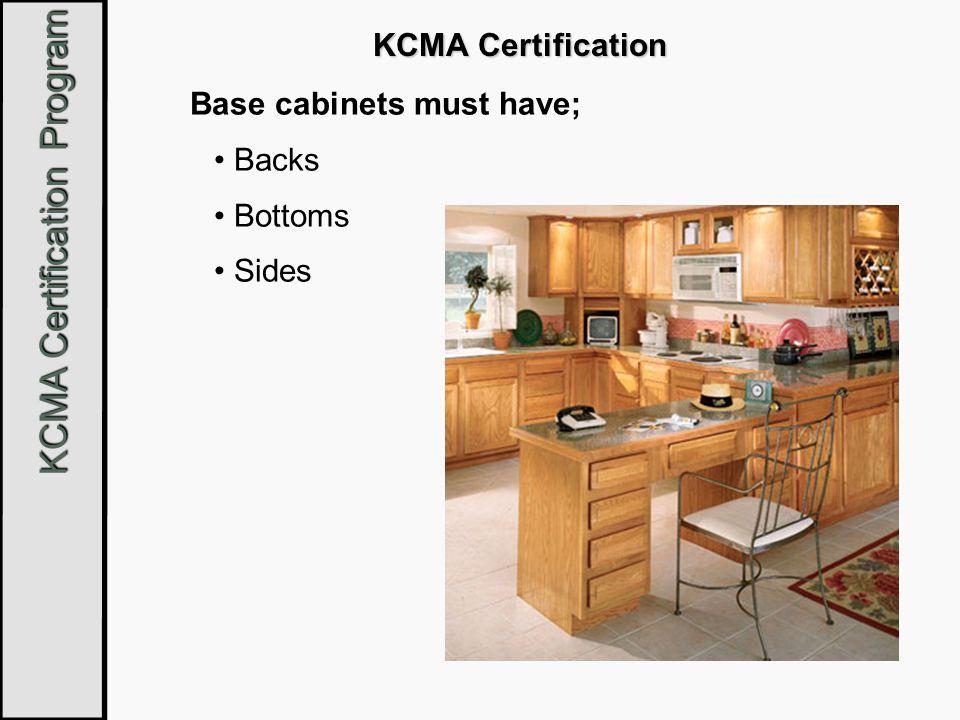 18 Kcma Certification Base Cabinets Must Have Backs Bottoms Sides