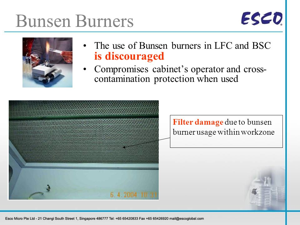 Bunsen Burners The use of Bunsen burners in LFC and BSC is discouraged