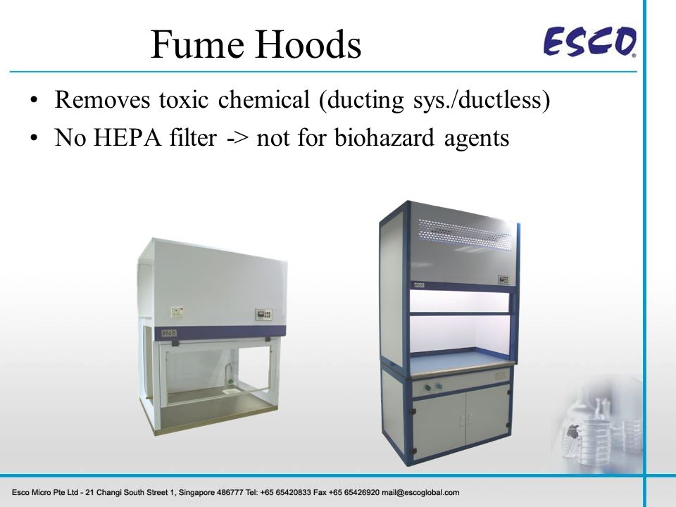 Fume Hoods Removes toxic chemical (ducting sys./ductless)
