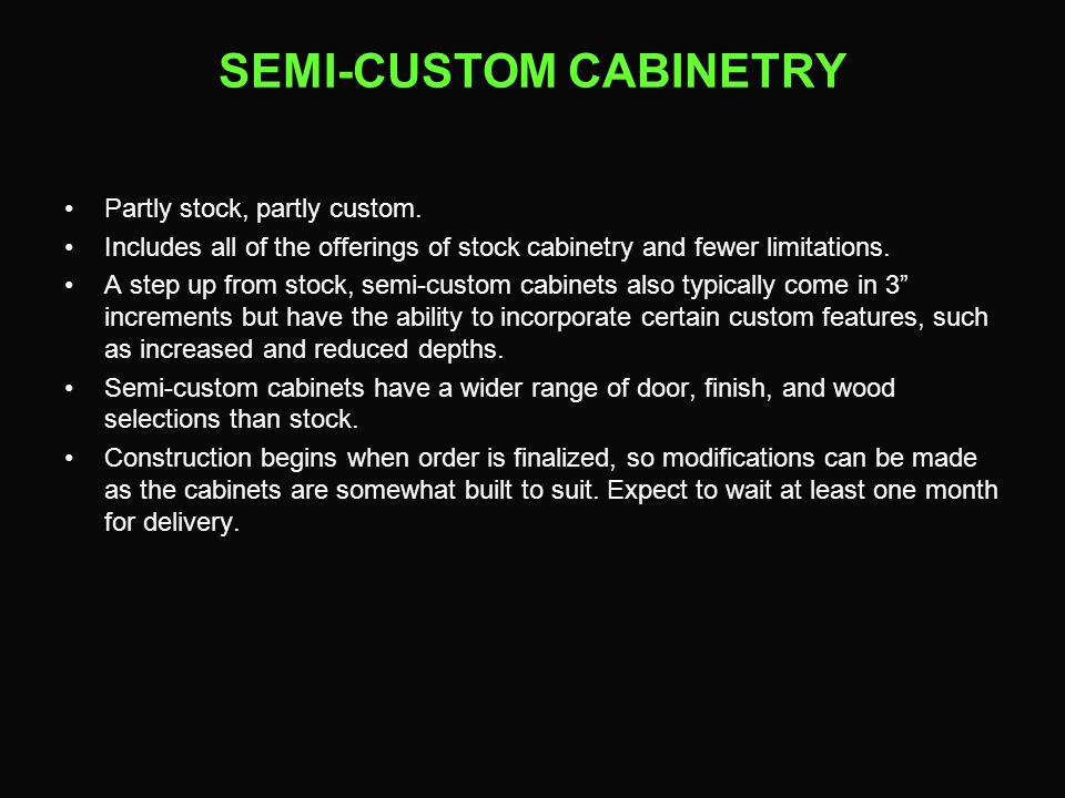 SEMI-CUSTOM CABINETRY