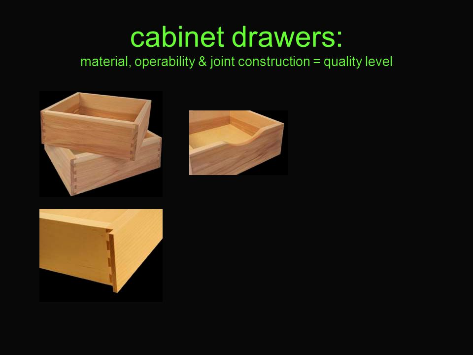 cabinet drawers: material, operability & joint construction = quality level