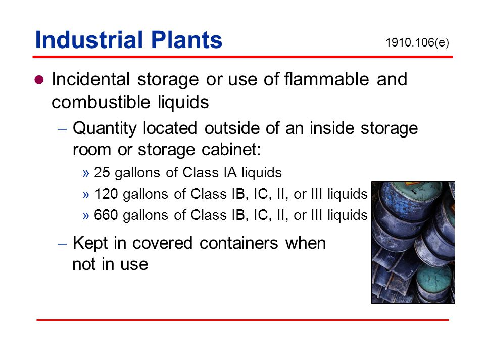Industrial Plants 1910.106(e) Incidental storage or use of flammable and combustible liquids.