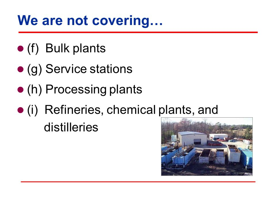 We are not covering… (f) Bulk plants (g) Service stations