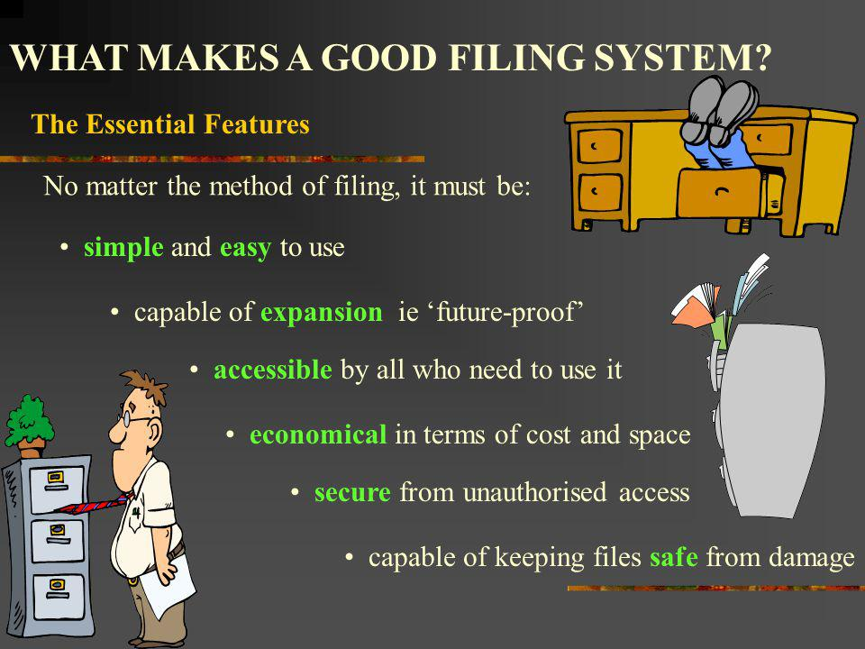 WHAT MAKES A GOOD FILING SYSTEM