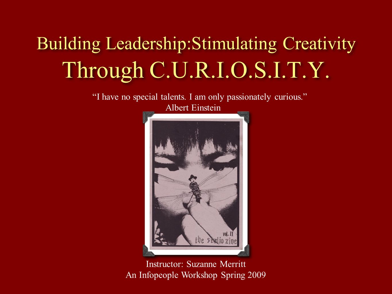 Building Leadership:Stimulating Creativity Through C.U.R.I.O.S.I.T.Y.
