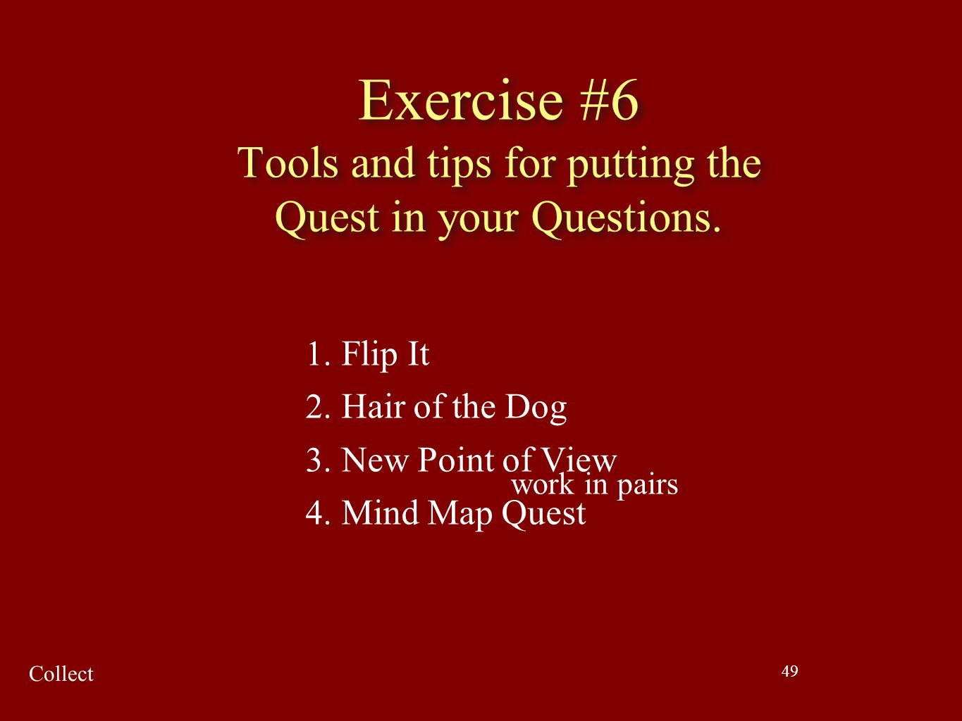 Exercise #6 Tools and tips for putting the Quest in your Questions.