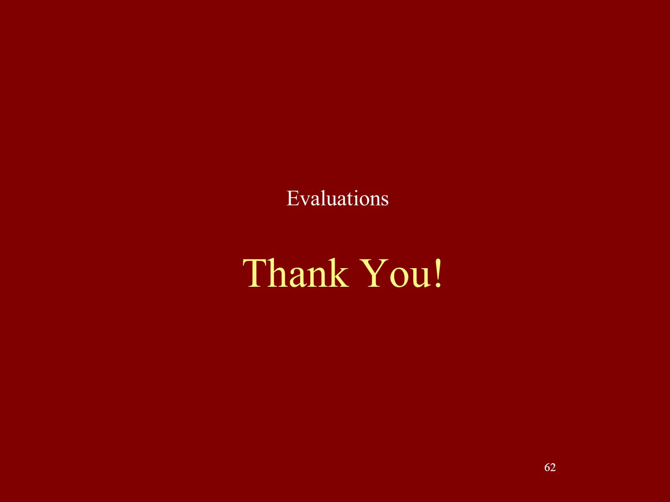 Evaluations Thank You!