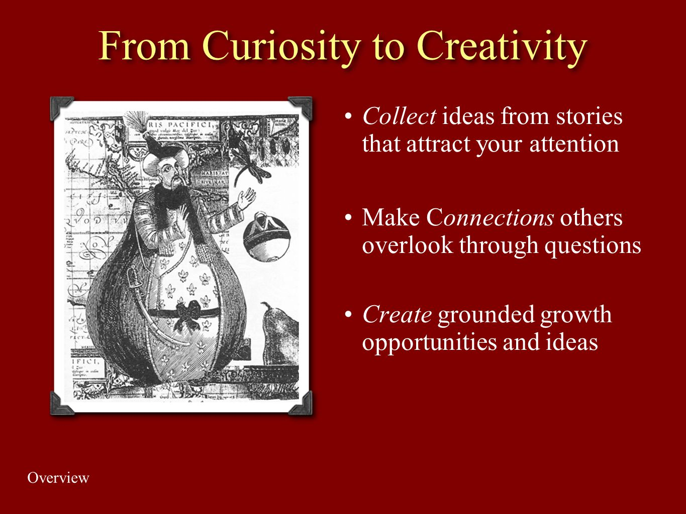 From Curiosity to Creativity