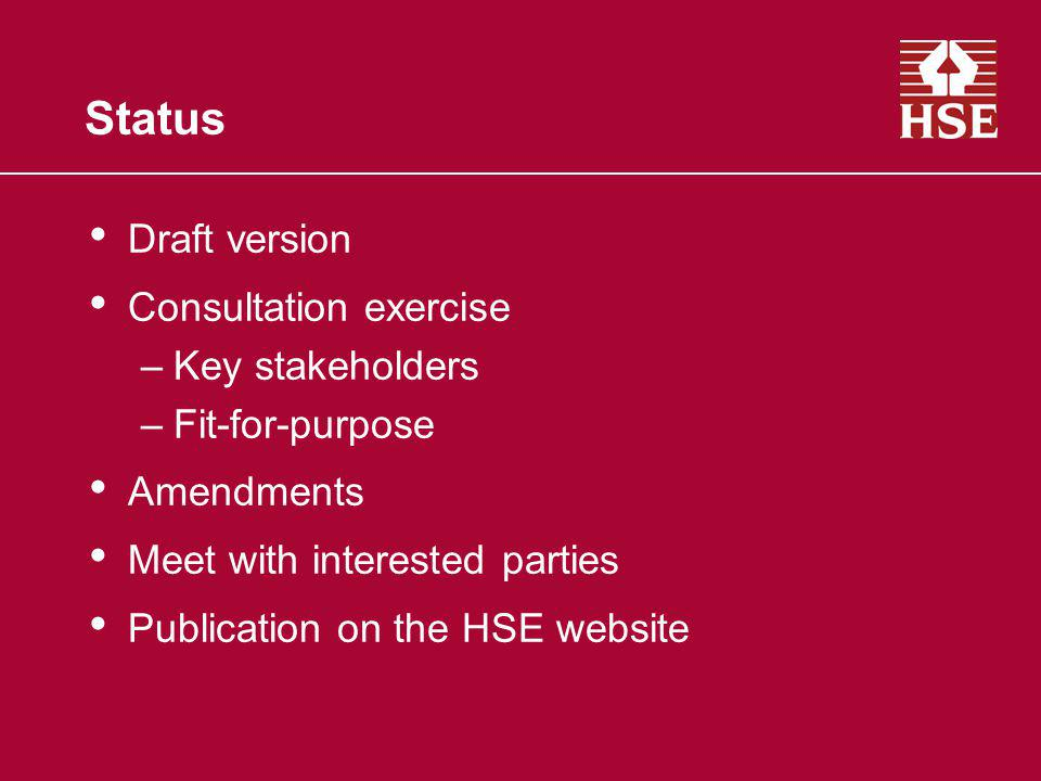 Status Draft version Consultation exercise Key stakeholders