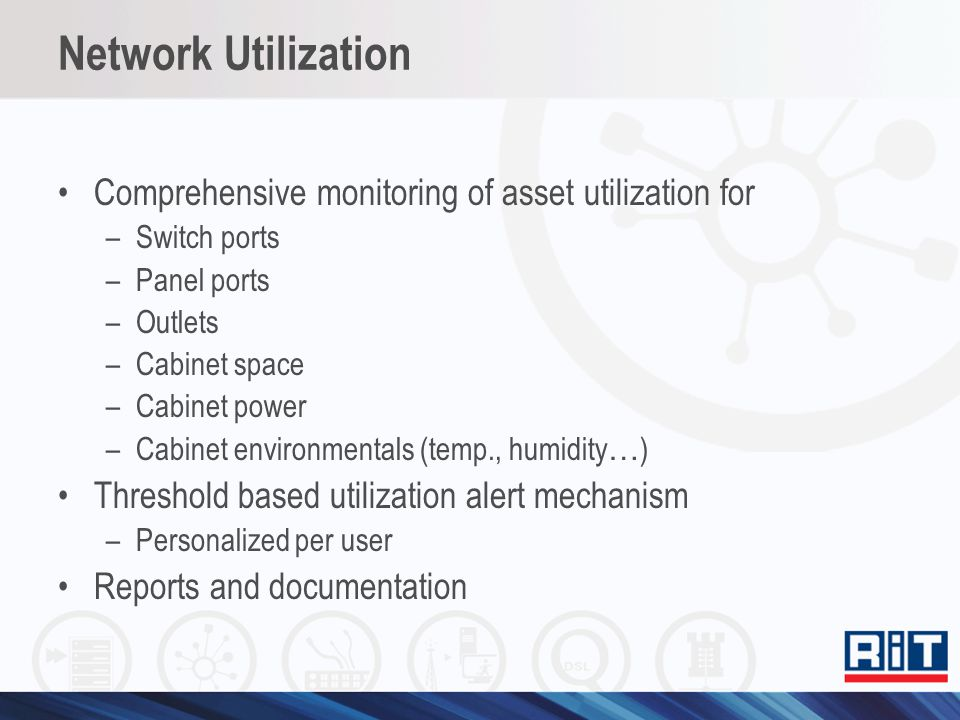Network Utilization Comprehensive monitoring of asset utilization for