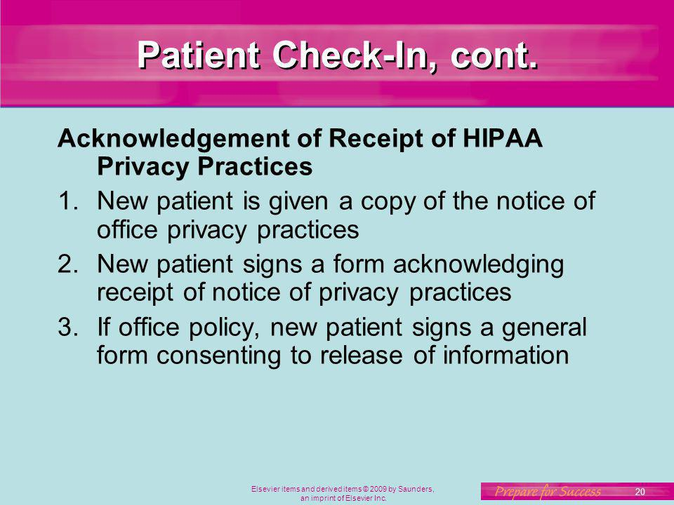 Patient Check-In, cont. Acknowledgement of Receipt of HIPAA Privacy Practices. New patient is given a copy of the notice of office privacy practices.