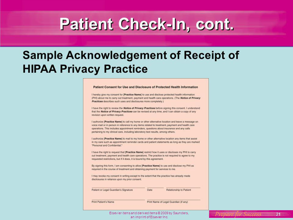 Patient Check-In, cont. Sample Acknowledgement of Receipt of HIPAA Privacy Practice. Elsevier items and derived items © 2009 by Saunders,