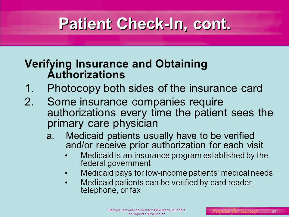 Patient Check-In, cont. Verifying Insurance and Obtaining Authorizations. Photocopy both sides of the insurance card.