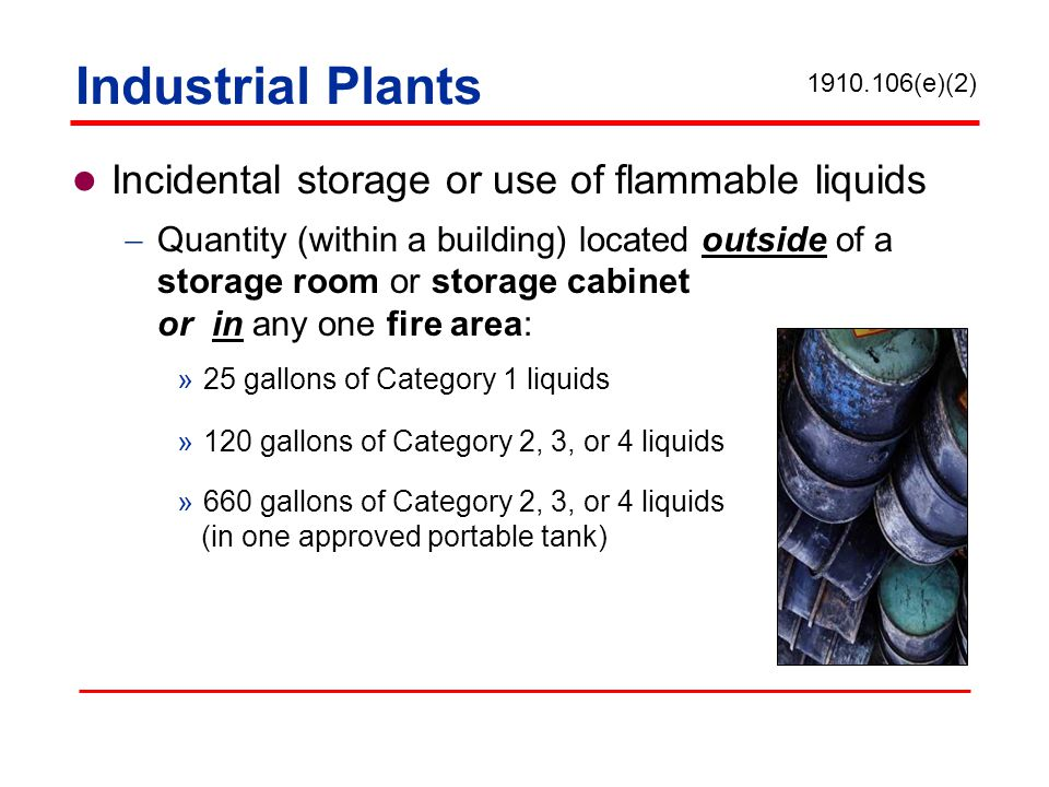 Industrial Plants Incidental storage or use of flammable liquids