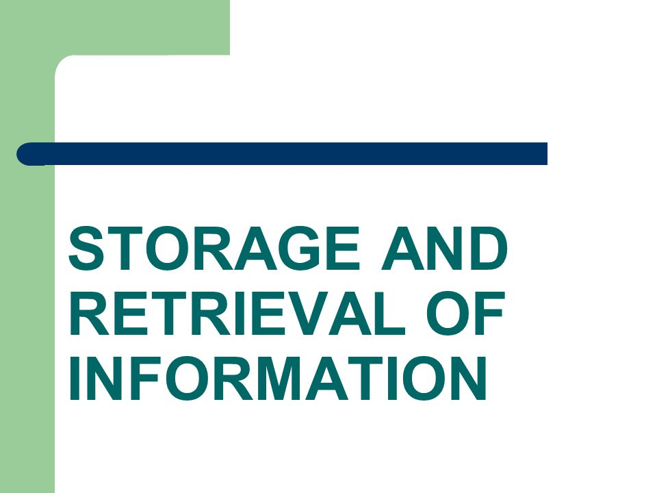 STORAGE AND RETRIEVAL OF INFORMATION